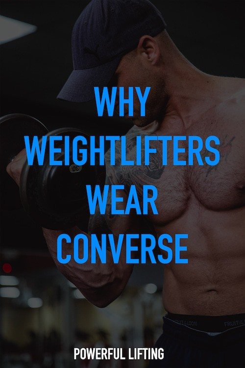 9d585533b30f Here s Why So Many Weightlifters Wear Converse - Powerful Lifting